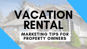 vacation-rental-marketing-tips-for-property-owners