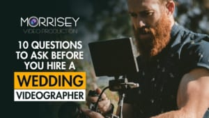 10Q'sToAskBeforeYouHireAWeddingVideographer