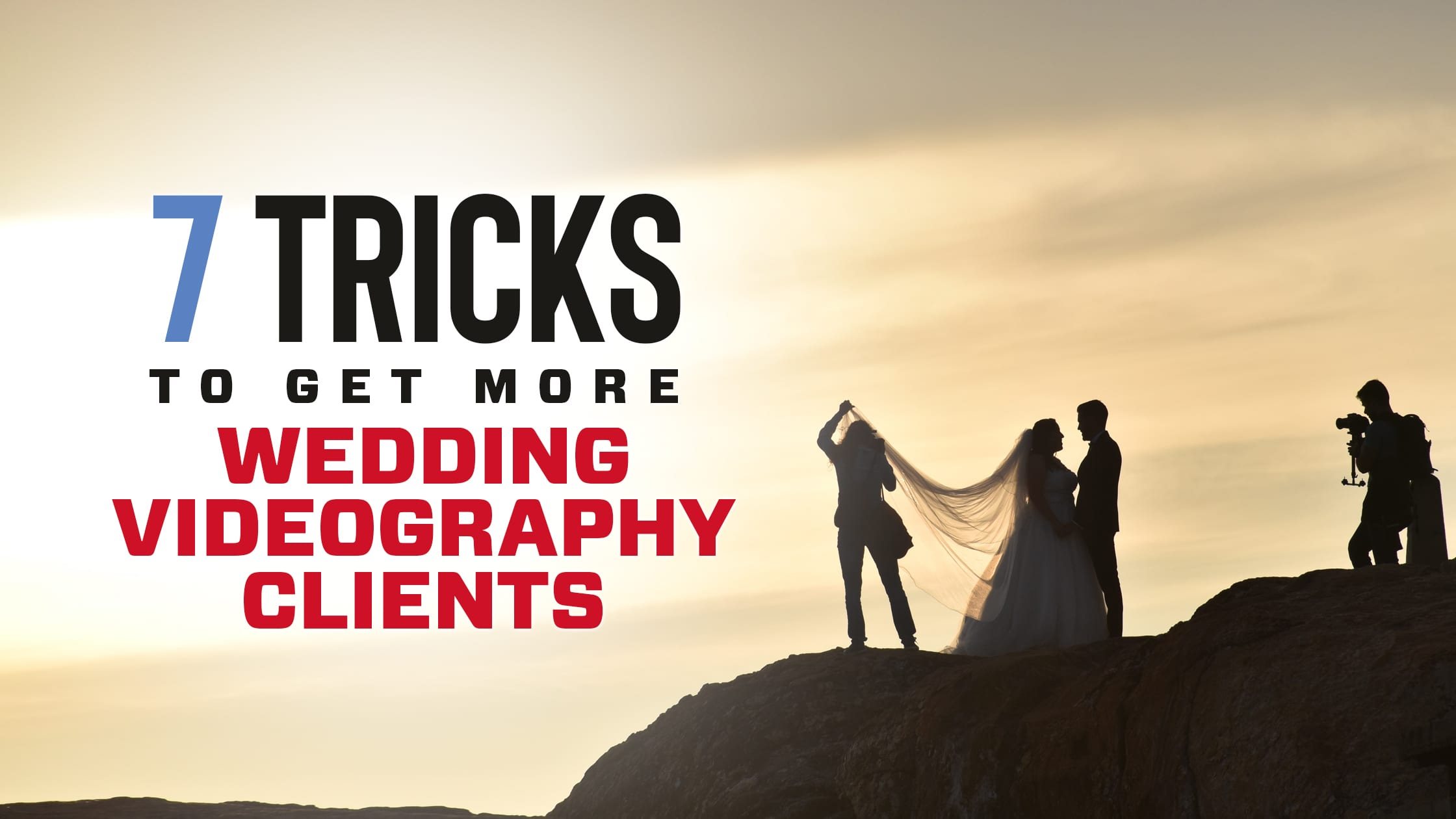 7 Ways To Get More Wedding Videography Clients
