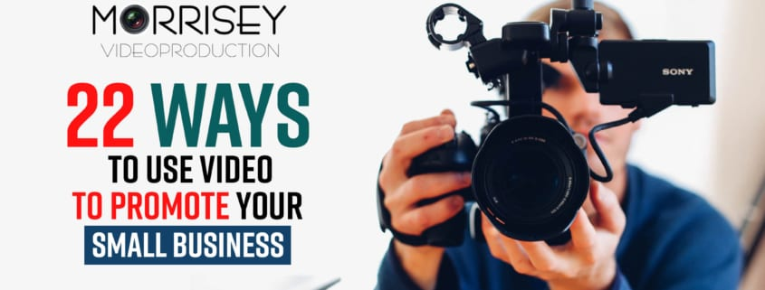 Use Video To Promote Your Small Business